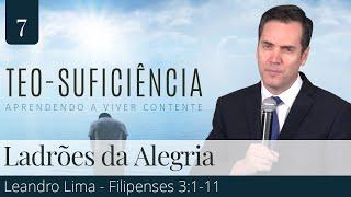 7. Ladrões da Alegria (Filipenses 3:1-11) - Leandro Lima