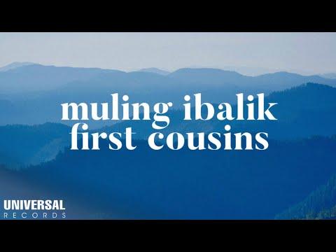 First Cousins - Muling Ibalik - (Official Lyric Video)