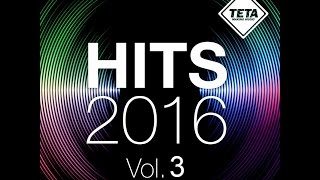 Hits 2016 Vol. 3 NonStop Mix (Official Album) TETA