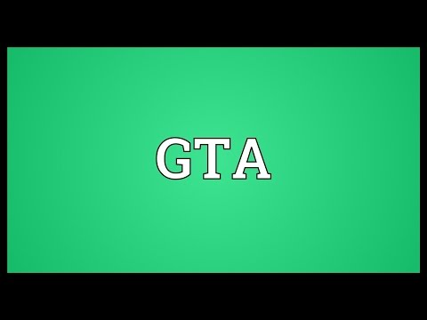 GTA Meaning