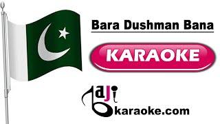 Bara dushman bana phirta hai - Video karaoke - Pakistani National song - by Baji karaoke