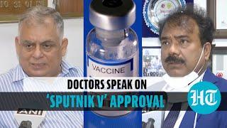 'Sputnik V' approved: Doctors explain significance in India's Covid battle