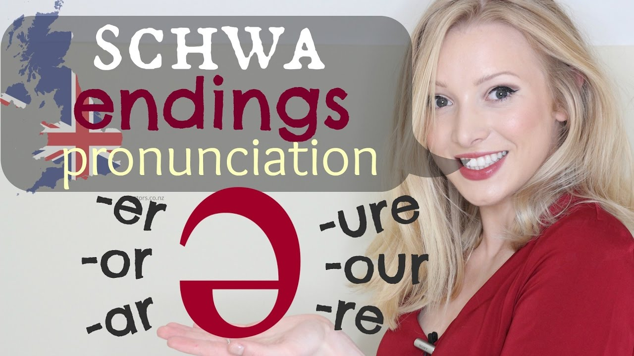 The Schwa E Sound Endings British Pronunciation Spelling Tips Er Ar Or Our Ure Re