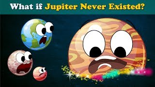 What if Jupiter Never Existed? + more videos | #aumsum #kids #science #education #children
