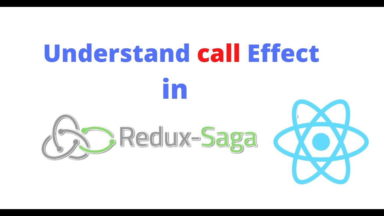 Understand call Effect in Redux Saga
