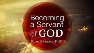Being Faithful - Becoming a Servant of God - David D. Ireland, Ph.D.