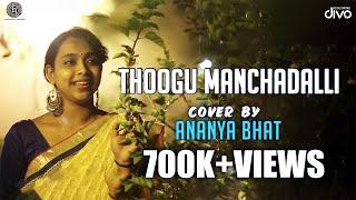 THOOGU MANCHADALLI - Cover | ANANYA BHAT | Kirik Party | Rakshit Shetty | Ajaneesh lokanath