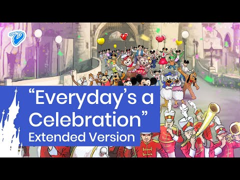 Everyday's a Celebration (Extended Version + Lyrics) Disneyland Paris 25th Anniversary Song