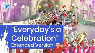 Everyday's a Celebration (Extended Version + Lyrics) Disneyland Paris 25th Anniversary Song