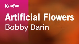 Karaoke Artificial Flowers - Bobby Darin *