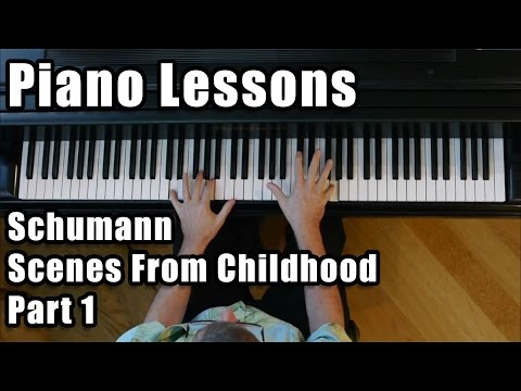 Piano Lessons - Schumann - Scenes From Childhood - Part 1