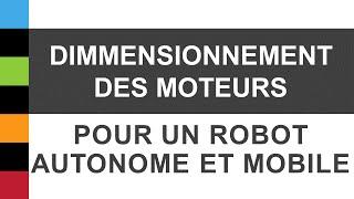 Choisir un moteur - Dimensionnement des moteurs pour un robot autonome et mobile