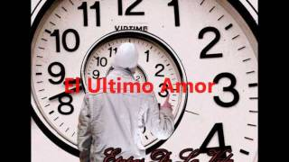 Edgar Lee junior - El Ultimo Amor (Etapas de la vida) RAP ROMÁNTICO
