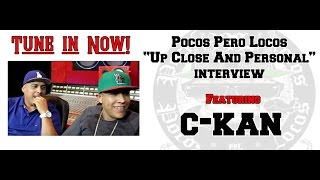 C-Kan - Up Close and Personal Interview on Pocos Pero Locos