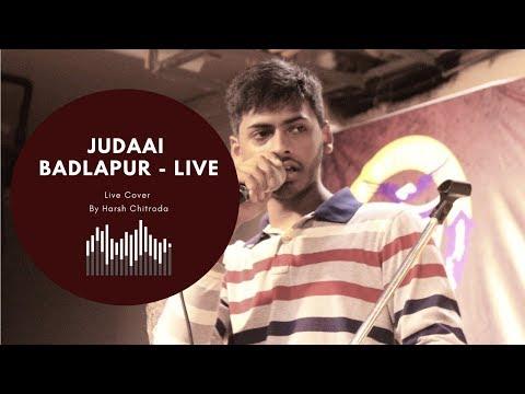 Judaai (Cover Song) | Badlapur |  Live