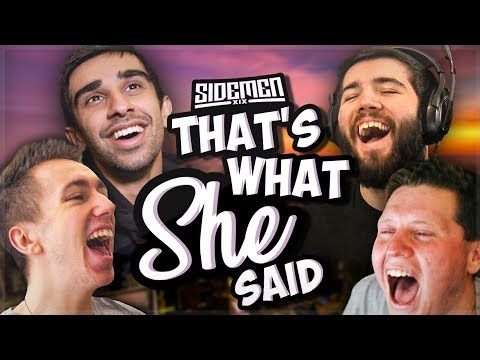 SIDEMEN 'THAT'S WHAT SHE SAID' MOMENTS!