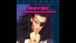 Dead Or Alive - You Spin Me Round (Like A Record) (Remastered)
