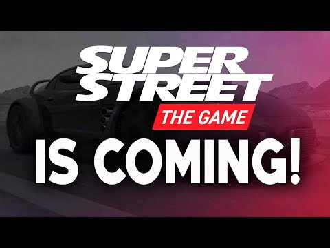 SUPER STREET THE GAME The beginning of something different!