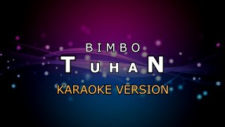 BIMBO - TUHAN | KARAOKE HD BY GLITZ