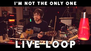I'm Not The Only One | Sam Smith | [Live Loop] | ortoPilot Cover