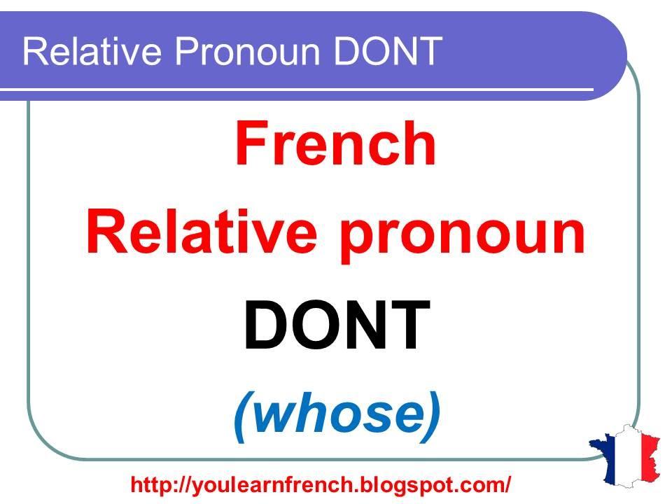 french lesson 144 relative pronoun dont le pronom relatif dont youtube. Black Bedroom Furniture Sets. Home Design Ideas