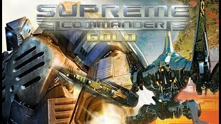 Supreme Commander Gold Gameplay Get Ready For Total Annihilation Live Stream