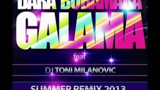 Dara Bubamara ft. DJ Toni Milanovic - Galama (Summer Remix 2013)