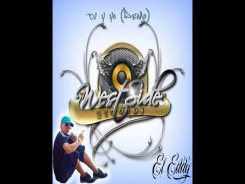 TU Y YO (DEMO) - EL EDDY FT WESTSIDE RECORD`S