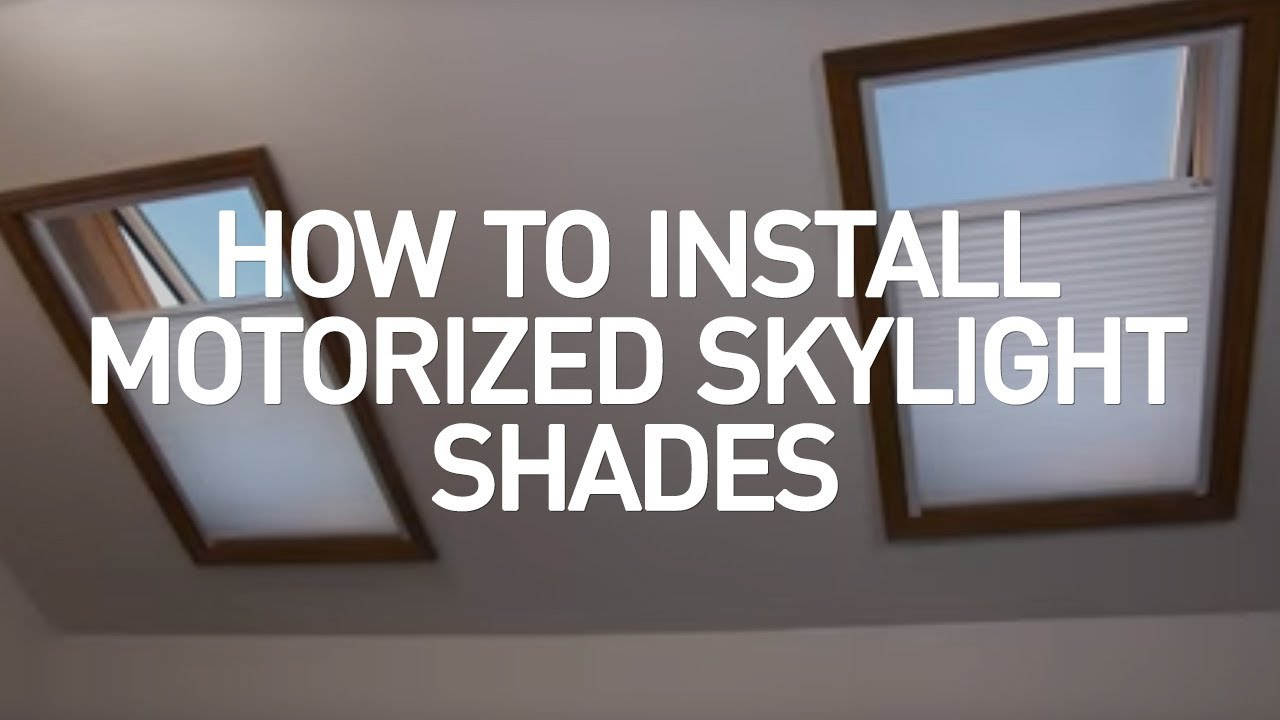 How To Install Motorized Skylight Shades Youtube
