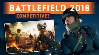 ► NEXT BATTLEFIELD GAME IN 2018 - WILL IT HAVE COMPETITIVE FEATURES?