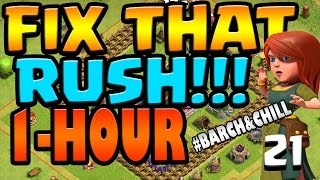 Clash of Clans: Let's FIX THIS RUSH!! ep21 - 1 Hour #Barch&Chill - DE DRILLS + QUEEN lv11