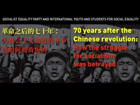 Seventy Years After The Chinese Revolution: How The Struggle For Socialism Was Betrayed