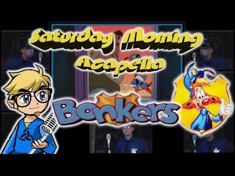 Bonkers Theme - Saturday Morning Acapella