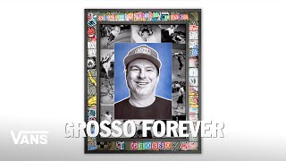 Grosso Forever: Paul Kobriger's Jeff Grosso Tribute | Skate | VANS