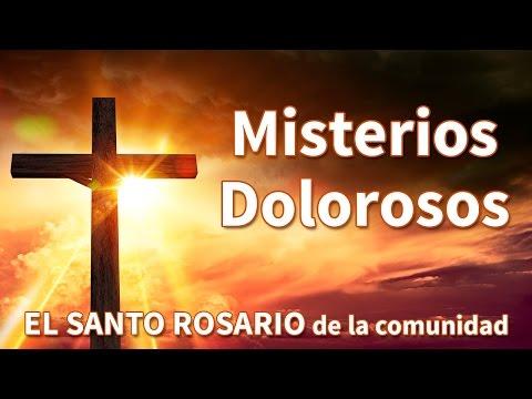 Misterios Dolorosos, Completos con Letra, Recemos El Santo Rosario (Martes Y Viernes) Oracion Padre