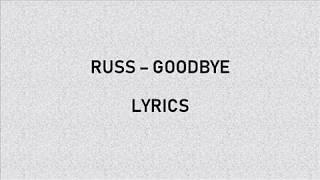 Russ - Goodbye Lyrics