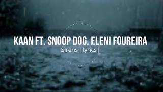 KAAN - Sirens (ft. Snoop Dogg, Eleni Foureira)