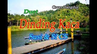 DINDING KACA - Susi & Si CS # Dangdut Cover