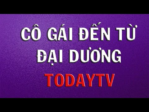 Phim Philippines - Cô Gái Đến Từ Đại Dương Tập 1 Phim TodayTV