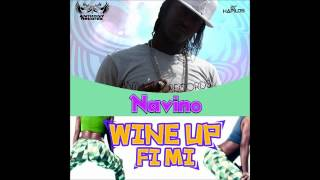 Navino - Wine Up Fi Mi (Making Love) - April 2012