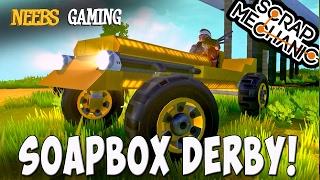 Scrap Mechanic - Soapbox Derby!