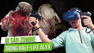 ĐI SĂN ZOMBIE Trong Half-Life Alyx - Bị HÚT Vào Thế Giới Trong Game Và Cái Kết!