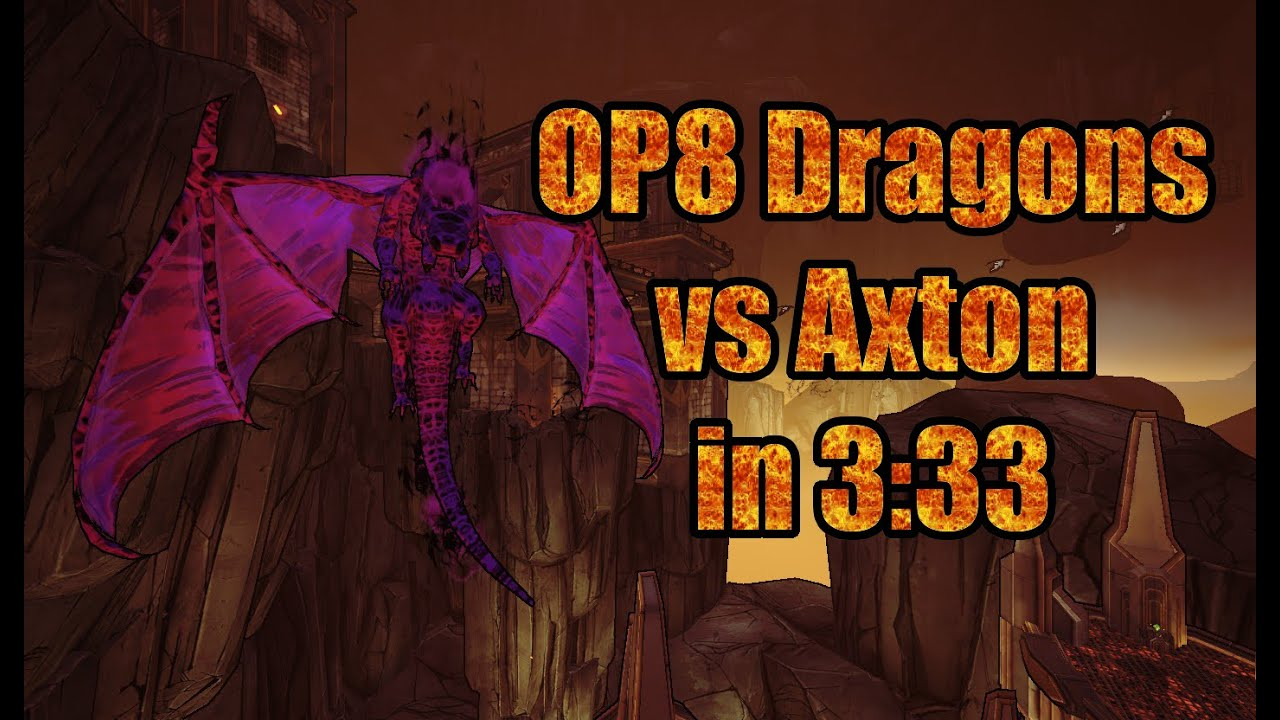 Borderlands 2: OP8 Dragons vs Axton in 3:33 - Demonite