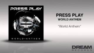 "Press Play - ""World Anthem"""