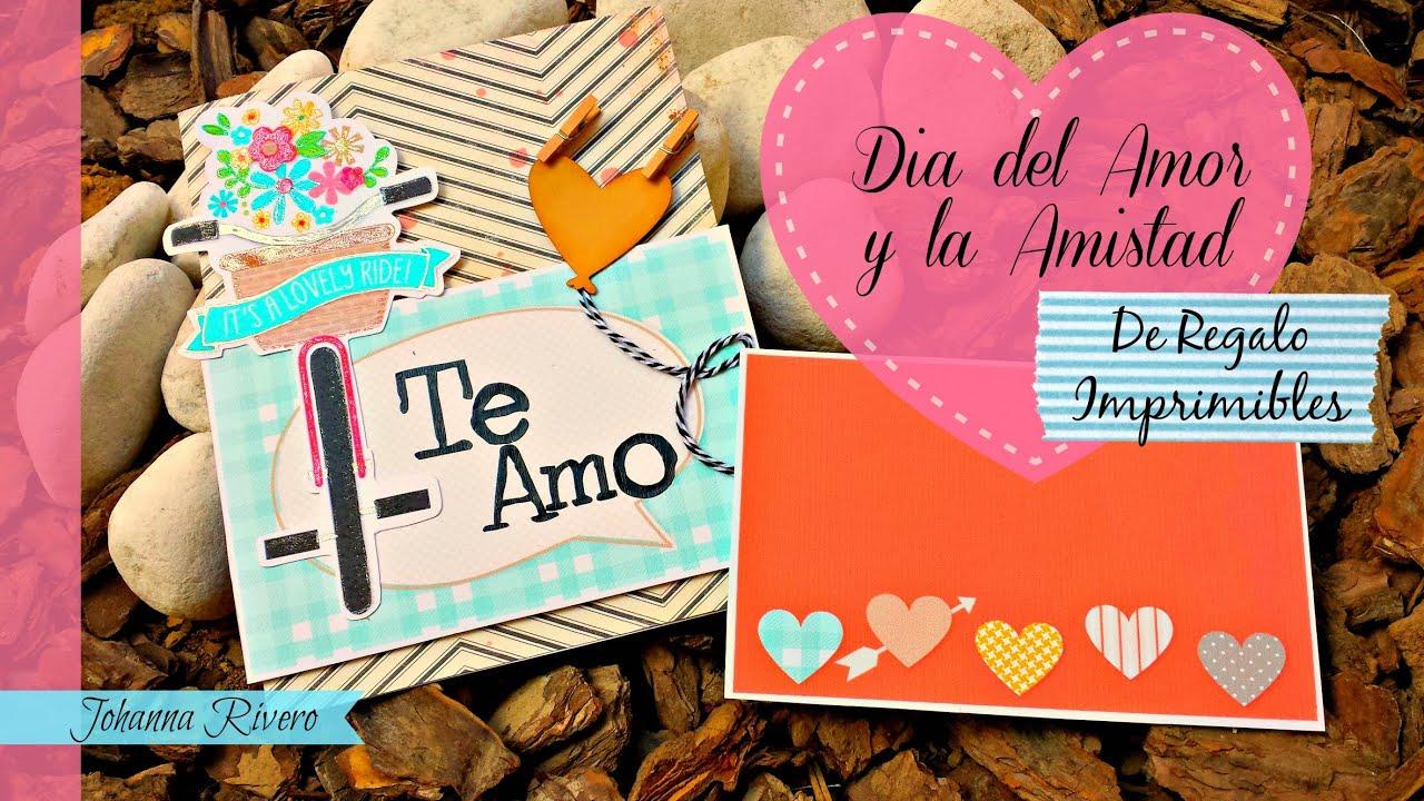 Dia Del Amor Y La Amistad Y De Regalo 3 Imprimibles Youtube