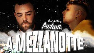 Awhon Ft. Anthony - A Mezzanotte (Prod. Manuel Erry)