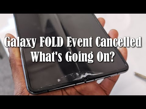 Galaxy Fold - Samsung CANCELLED The Launch Event