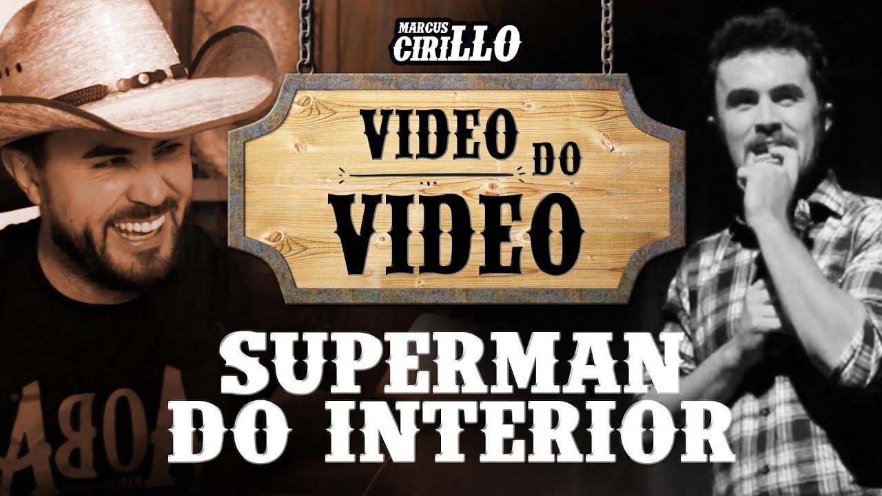 #04 VIDEO DO VIDEO - Superman do Interior