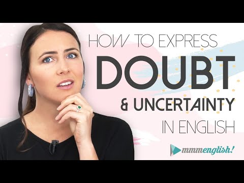 13 English Idioms for ??DOUBT & UNCERTAINTY