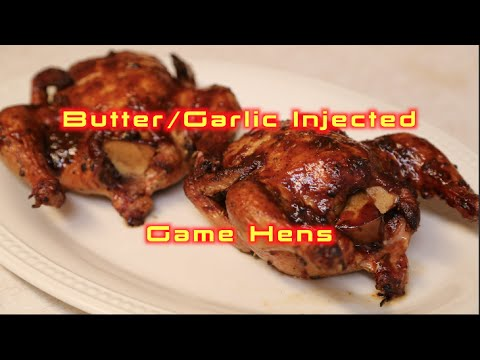 Butter/Garlic Injected Game Hens